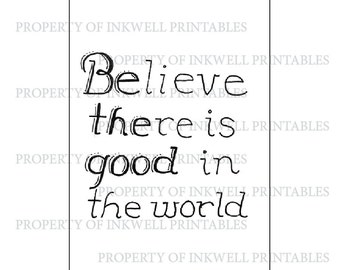 Be The Good Quote DIGITAL DOWNLOAD