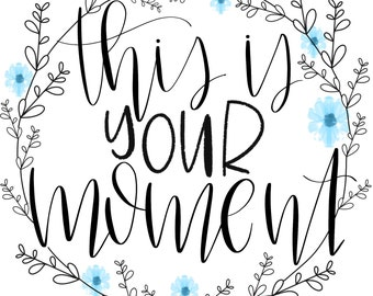 This Is Your Moment Quote