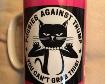Pussies Against Trump Coffee Mug