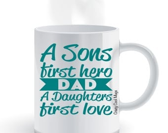 A Sons First Hero, A Daughters First Love Dad Coffee Mug, fathers day, fathers day gift, dad mug