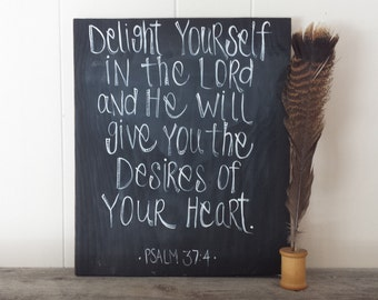 Hand lettered chalkboard sign, Inspirational Quote, Psalm, wood sign, Psalm 37:4, Delight yourself in the Lord, Bible verse
