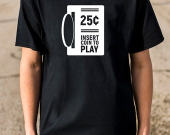 Insert Coin to Play Shirt, Arcade Gamer Shirt, Retro Gamer Shirts, Classic Gamer Shirts, Video Game Shirts, Gifts for Gamers, Gamer Shirts