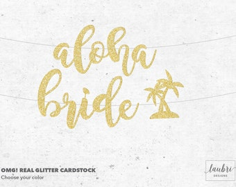 Aloha Bride Calligraphy Glitter Custom Banner // Personalized Banner // Custom Size Options // Made To Order