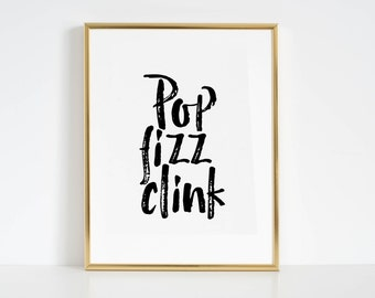 CHAMPAGNE SIGN Printable Art Pop Fizz Clink Party Decor Party Sign Champagne Print Celebration Life Inspirational Print Wall Art Quotes