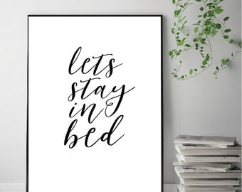 Lets stay in bed Print