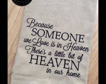 Farmhouse Kitchen towel, hanging wall banner - Because someone we love is in heaven - encouragement christian tea towel - Sympathy, mourning
