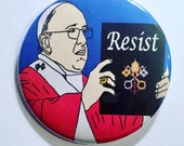 Pope Francis Resist - political protest pin back button