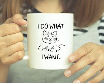 I Do What I Want, Cat Mug, Coffee Mug, Funny Cat Mug, Cat, Cat Coffee Mug, Coffee, Cat Lover Gift, Funny Mug, I Do What I Want Mug, Gift