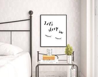 Lets Sleep In Wall Print - Wall Art, Home Decor, Bedroom Print, Sleep Print