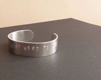 Sometimes we just need to Believe hand stamped  Aluminium Cuff bracelet, inspirtaional quote.