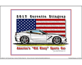 America's Old Glory 2017 C7 Corvette  Stingray Coupe - American Flag Car Art Print,2017 Corvette,17 Production Corvette,Corvette Art