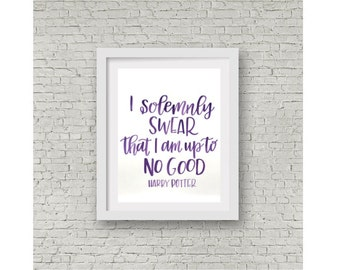 Harry Potter Quote / I Solemnly Swear / Up To No Good / Calligraphy Print / Watercolor Quote / Wall Decor / JK Rowling / 8x10