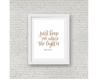 "John Mayer Lyrics / ""Just Keep Me Where the Light Is""  / Gold Lettering / Gold Calligraphy / Hand Lettering / Calligraphy Print / 8x10"