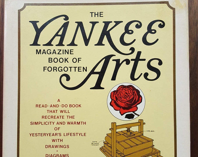 On Sale - The YANKEE Magazine Book of Forgotten ARTS Book by Bacon 1978 Homesteading Self Reliance