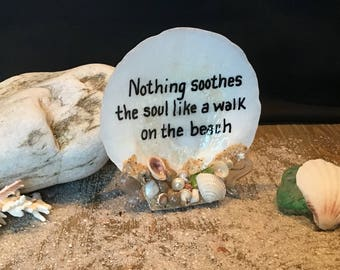 Beach Quotes/Decorative Shell/Nothing Soothes the Soul like a walk on the Beach/Beach Decor/Coastal Decor/Seashell Home Decor