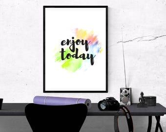 Enjoy Today, Motivational Print, Inspirational Print, Printable Quote, Home Decor, Office Decor