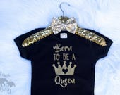 Born To Be a Queen Onesie, Born to Be Queen Onesie, Queen Onesie, Crown Shirt, Toddler Queen Shirt, Toddler Outfit, Black Onesie, Gold