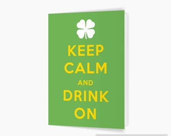 Keep Calm and Drink On, St. Patrick's Day Card, Irish Greeting Card, Printable Card, Instant Download, 5x7 Digital Card