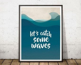 SURF PRINTS, QUOTE Surfing Print, Blue Modern Poster, Comtemporary Waves Printable, Minimalist Wall Art Decor, Surfing Style Illustration