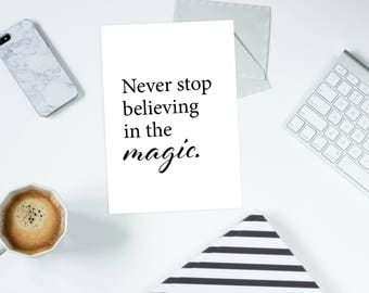 A4 digital wall print never stop believing in the magic - A4 wall printable - digital wall print - digital print - wall prinatble