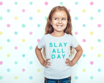 SINGLE TEE- Slay All Day / Mommy and me / Matching Tees / Baby Tees / Women's Slim Fit / Squad Goals / Kids Tee / Cute / Mama Tshirt / Cute