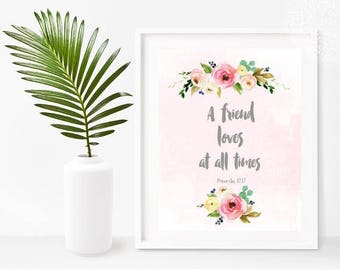 A Friend Loves At All Times, Friend Gift, Bible Verse Printable,  Christian Wall Art, Digital Download, Home Decor, Wall Decor