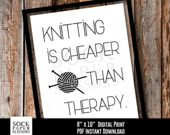 Printable Typography, Knitting is cheaper than therapy, Craft Room Decor, gift for knitter, Craft Room Sign, PDF Digital Download, SkuRHO116