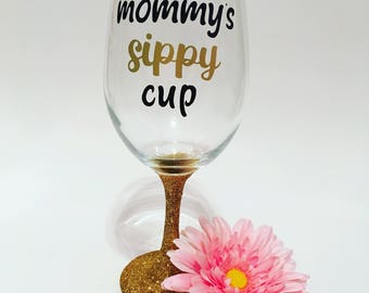 mommys sippy cup - wine glass - mothers day gift - birthday gift - baby shower gift - mom to be - new mom gift - gift for mom - funny - mom