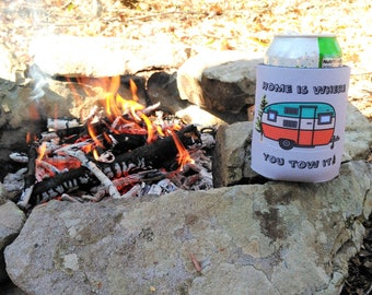 Home Is Where You Tow It Drink Holder, Camping Lover Drink Holder
