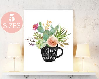 Today is going to be a great day, inspirational art, floral wall art, floral wall decor, typography print, digital print, cup with flowers