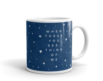 Long Distance Mug- Long Distance Boyfriend Gift- When These You See Think of Me Ceramic Mug Long Distance Love Gift- Going Away Gift