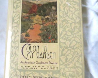 Vintage Botanical Book - Color In My Garden - Louise Beebe Wilder - Gardening - Flowers -