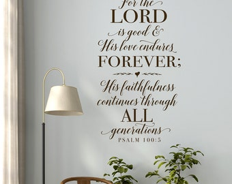 Christian Wall Decor - Bible Verse Wall Decal Psalm 100:5 - Wall Word Art - For the Lord is good - Scripture Wall Decal - Wall Stickers