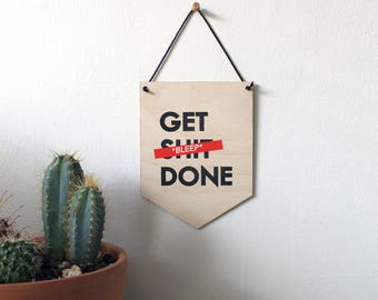 Pop Culture Wall Hanging- Laser cut birch | GET SH*T DONE