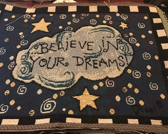 Believe in Your Dreams! Tapestry Panel