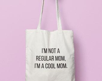 Mean Girls Quote I'm Not a Regular Mom, I'm a Cool Mom Tote Bag, Mean Girls Quote Gift, Mean Girls Tote, Gifts for Her, Valentines Gift