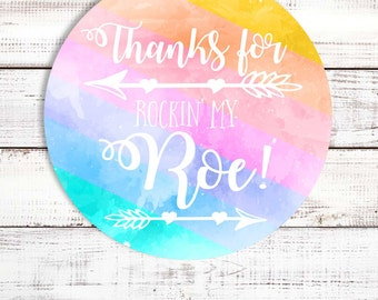Thanks For Rockin My Roe - Fashion Consulting Stickers - Rainbow Watercolor Personalized Round Sticker Labels - Available in 8 sizes