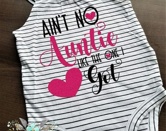Ain't No Auntie like the one I got bodysuit, baby shirt, sparkly baby shirt, Newborn baby, Baby Gift, Glitter Shirt, Sparkle Shirt, Auntie