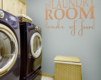 The Laundry Room Wall Decal - Laundry Signs - Landry Room Decor  - Loads of Fun Stick on Wall Art Laundry Stickers - WB021