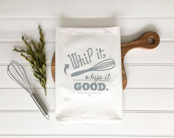 Tea Towel - Whip It Good Culinary Gourmet Chef Cooking Baking Flour Sack a Towel Kitchen Decor Dish Cloth Gifts Under 10 Mother's Day