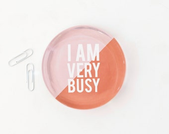 Glass Paperweight Girls Desk Accessories I Am Very Busy Pink Office Supplies Girl Boss Paperweight New Job Gift Teacher Gift Girl Boss Gifts