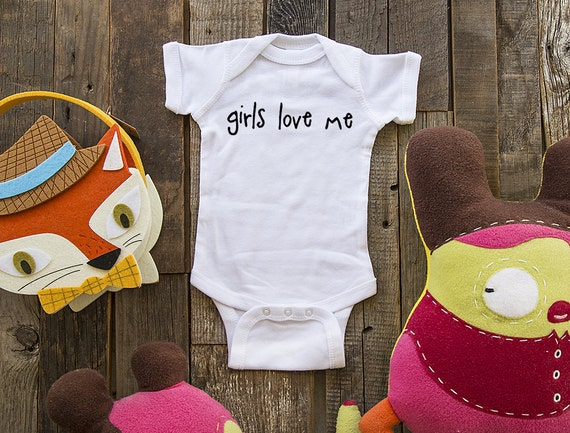 girls love me Shirt - funny saying printed on Infant Baby One-piece, Infant Tee, Toddler T-Shirts