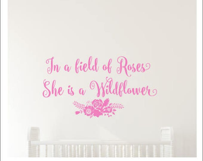 She is a Wildflower Decal Girls Vinyl Wall Decal Girls Bedroom Decor In a Field of Roses She is a Wildflower Rustic Boho Decor