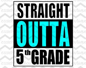 Straight Outta 5th Grade, SVG, DXF,EPS, School Shirt, 1st grade, 2nd Grade, 3rd Grade, 4th Grade, Pre-K, Kindergarten,