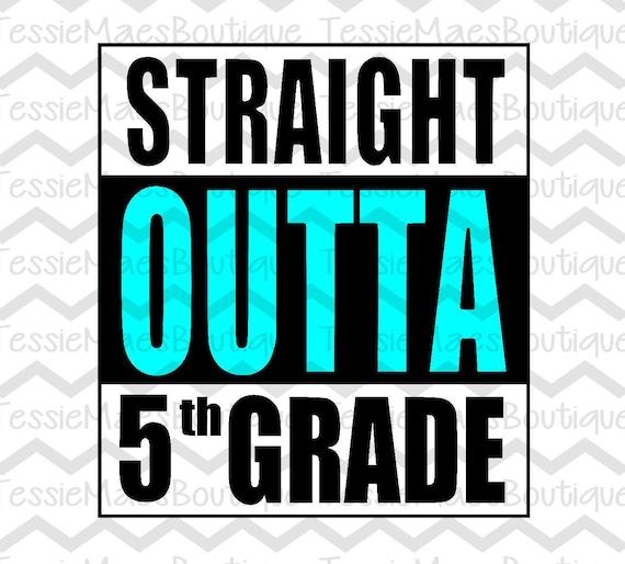 Straight Outta 5th Grade SVG DXFEPS School Shirt 1st