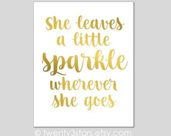 She Leaves a Sparkle Real Gold or Silver Foil Art Print, Unframed Girls Room Art, silver foil Art, Sparkle Wherever She Goes Quote