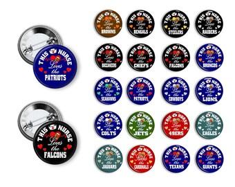 This Nurse Loves Football Team Pins 1.25 inch pinback buttons pins badges magnets flatback RN LPN Nurses Week Nurses Team Spirit Pins