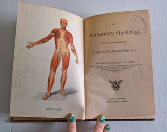 An Elementary Physiology with Special Reference to Hygiene, Alcohol and Narcotics by Richard J. Dunglison --- Antique Medical Science Book