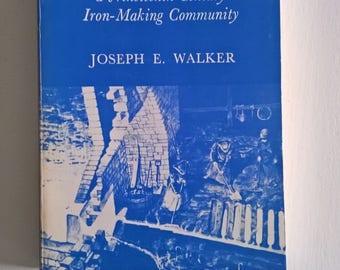 Hopewell Village: The Dynamics of a Nineteenth Century Iron-Making Community by Joseph E. Walker --- Vintage Berks Lehigh Pennsylvania Book