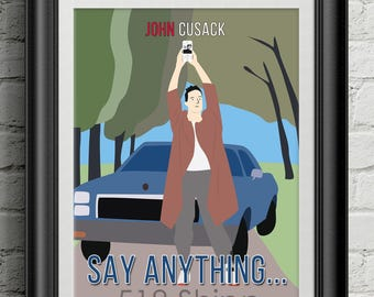 Say Anything... John Cusack Art Print Wall Decor Typography Inspirational Poster Motivational Movie
